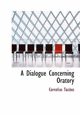 A Dialogue Concerning Oratory 9780554251912