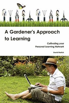 A Gardener's Approach to Learning 9780557514298