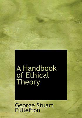 A Handbook of Ethical Theory 9780554289465