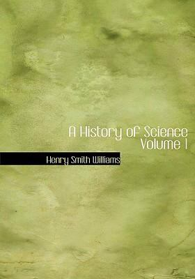 A History of Science Volume 1 9780554266626