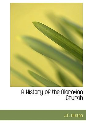 A History of the Moravian Church 9780554214849
