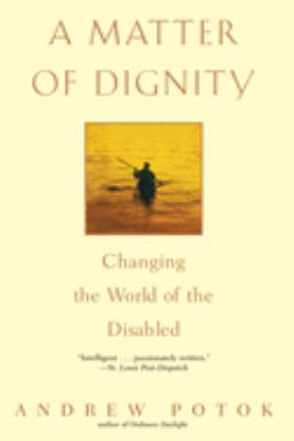 A Matter of Dignity: Changing the World of the Disabled 9780553381245
