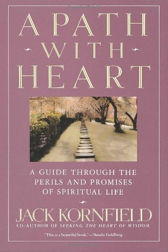 A Path with Heart: A Guide Through the Perils and Promises of Spiritual Life 9780553372113