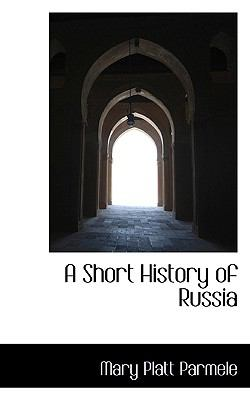 A Short History of Russia 9780554365565