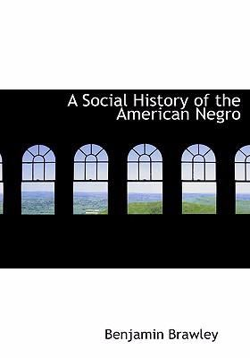 A Social History of the American Negro 9780554270005