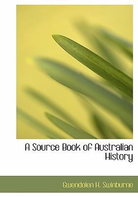 A Source Book of Australian History 9780554252711