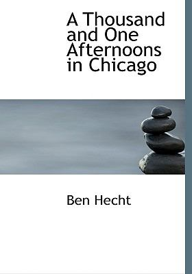 A Thousand and One Afternoons in Chicago 9780554226217