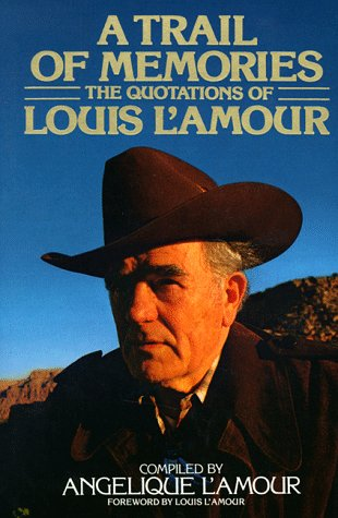 A Trail of Memories: The Quotations of Louis L'Amour 9780553052718