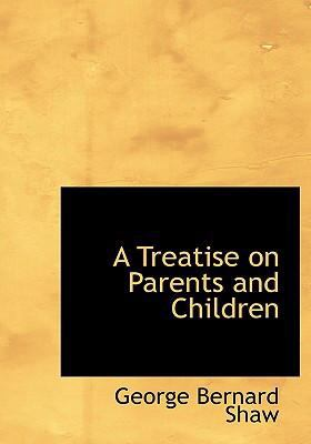 A Treatise on Parents and Children 9780554282800