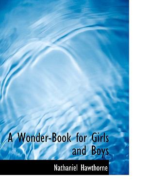 A Wonder-Book for Girls and Boys 9780554584591