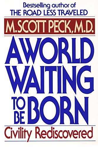 A World Waiting to Be Born: Civility Rediscovered 9780553373172