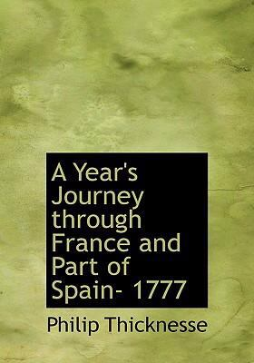 A Year's Journey Through France and Part of Spain- 1777 9780554293349