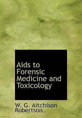 AIDS to Forensic Medicine and Toxicology 9780554258096