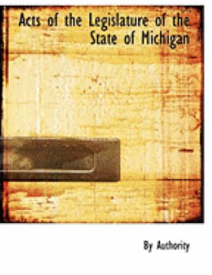 Acts of the Legislature of the State of Michigan 9780554898636