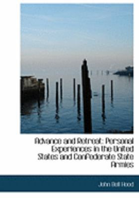 Advance and Retreat: Personal Experiences in the United States and Confederate State Armies (Large Print Edition) 9780554995243