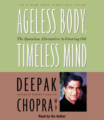 Ageless Body, Timeless Mind: The Quantum Alternative to Growing Old 9780553713732