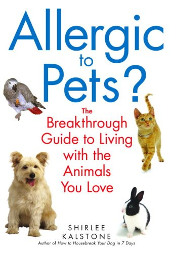 Allergic to Pets?: The Breakthrough Guide to Living with the Animals You Love 9780553383676
