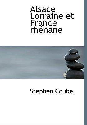 Alsace Lorraine Et France Rhenane 9780554276908