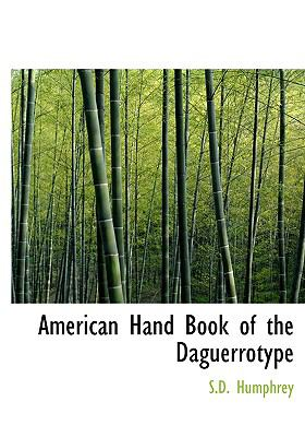 American Hand Book of the Daguerrotype 9780554218526