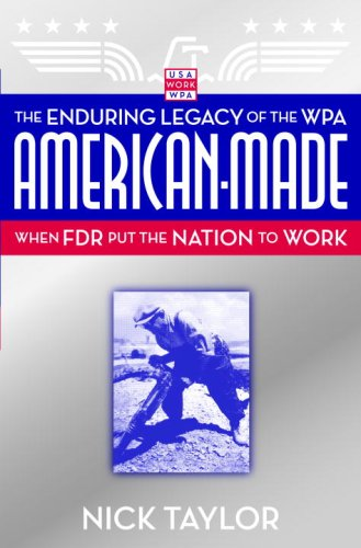 American-Made: The Enduring Legacy of the WPA: When FDR Put the Nation to Work 9780553802351