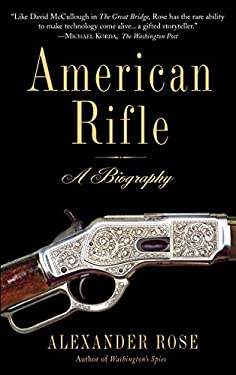 American Rifle: A Biography 9780553384383