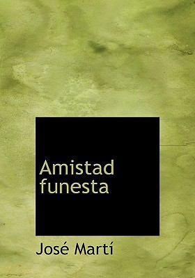 Amistad Funesta 9780554243443