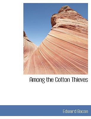 Among the Cotton Thieves 9780554442020