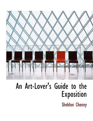 An Art-Lover's Guide to the Exposition 9780554832180