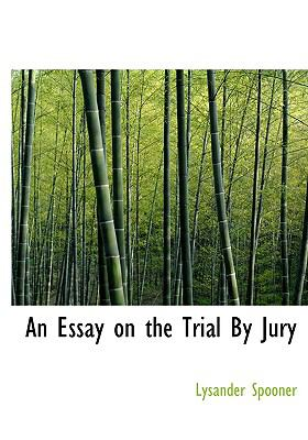 An Essay on the Trial by Jury 9780554214443