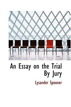 An Essay on the Trial by Jury 9780554307473