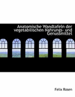 Anatomische Wandtafeln Der Vegetabilischen Nahrungs- Und Genussmittel 9780559013331