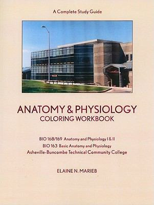 Anatomy & Physiology Coloring Workbook: A Complete Study Guide 9780558801861