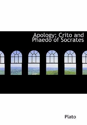 Apology; Crito and Phaedo of Socrates 9780554296715