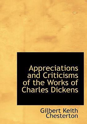 Appreciations and Criticisms of the Works of Charles Dickens 9780554300474