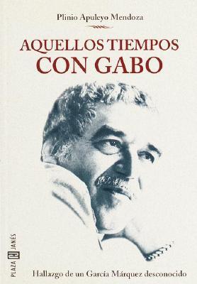 Aquellos Tiempos Con Gabo 9780553061123