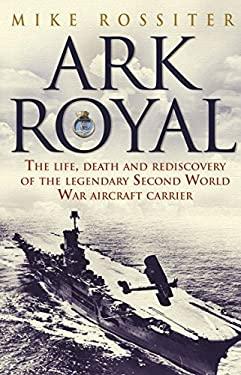 Ark Royal: Sailing Into Glory 9780552153690