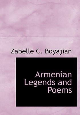 Armenian Legends and Poems 9780554296708