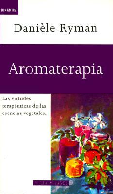 Aromaterapia: Las Virtudes Terapeuticas de Las Esencias Vegetales 9780553060690