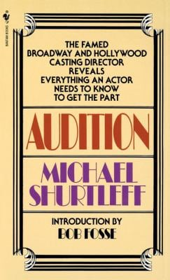 Audition: Everything an Actor Needs to Know to Get the Part 9780553272956
