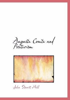 Auguste Comte and Positivism 9780554261676