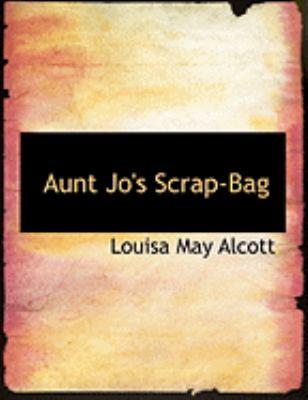 Aunt Jo's Scrap-Bag 9780554874890