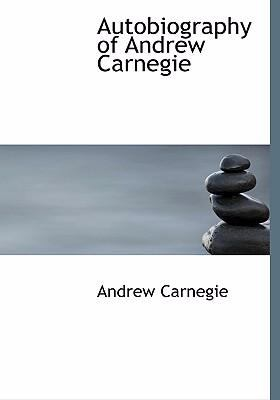 Autobiography of Andrew Carnegie 9780554265568