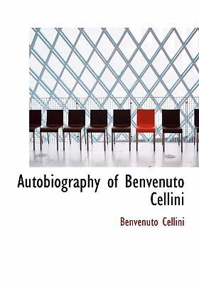 Autobiography of Benvenuto Cellini 9780554292618