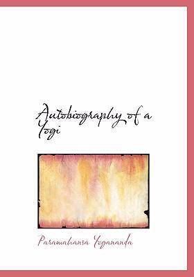 Autobiography of a Yogi 9780554224664