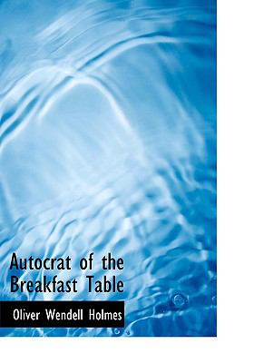 Autocrat of the Breakfast Table 9780554215297
