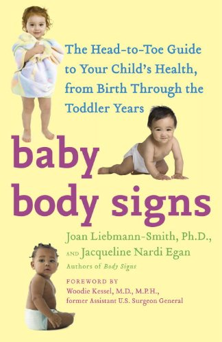 Baby Body Signs: The Head-To-Toe Guide to Your Child's Health, from Birth Through the Toddler Years 9780553385656