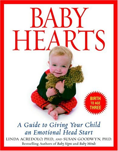 Baby Hearts: A Guide to Giving Your Child an Emotional Head Start 9780553382204