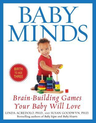 Baby Minds: Brain-Building Games Your Baby Will Love, Birth to Age Three 9780553380309