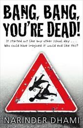 Bang, Bang, You're Dead!. Narinder Dhami 1957826
