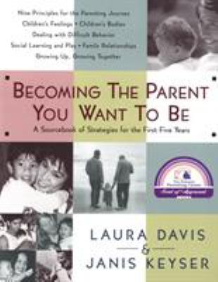 Becoming the Parent You Want to Be 9780553067507